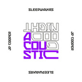 Goodnight (feat. JP Cooper) (Acoustic) by Sleepwalkrs
