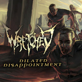 Dilated Disappointment by Wretched