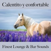 Calentito y Confortable: Finest Lounge & Bar Sounds by ALLTID