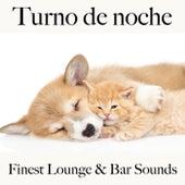 Turno de Noche: Finest Lounge & Bar Sounds by ALLTID