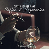 Classic Lounge Piano (Coffee & Cigarettes, Summer Bar Lounge Music, Coffee Lounge Background, Smooth Jazz Chill Out Piano Lounge, NYC Cocktail Lounge Bar, Modern Sushi Bar BGM) di Yoanna Sky