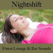 Nightshift: Finest Lounge & Bar Sounds by ALLTID