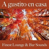 A Gustito en Casa: Finest Lounge & Bar Sounds by ALLTID