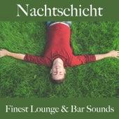 Nachtschicht: Finest Lounge & Bar Sounds by ALLTID