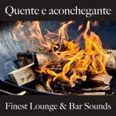 Quente e Aconchegante: Finest Lounge & Bar Sounds by ALLTID