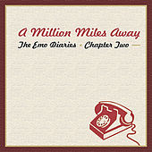 Emo Diaries - Chapter Two - A Million Miles Away by Various Artists