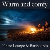 Warm and Comfy: Finest Lounge & Bar Sounds by ALLTID