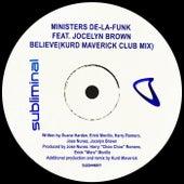 Believe (Kurd Maverick Club Mix) fra Ministers De-La-Funk