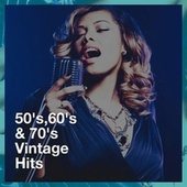 50's,60's & 70's Vintage Hits by The 60's Pop Band