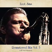 Remastered Hits, Vol. 3 (All Tracks Remastered) von Zoot Sims