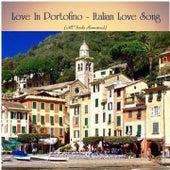 Love In Portofino - Italian Love Song (All Tracks Remastered) di Various Artists