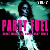 Party Fuel, Vol. 7 by Various Artists