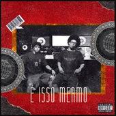É Isso Mermo by Dxdinho
