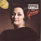 Caballé Sings Granados von Montserrat Caballé