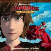 Folge 57: Die Wächter von Vanagrad / Der König der Drachen - Teil 1+2 (Das Original-Hörspiel zur TV-Serie) von Dragons - Auf zu neuen Ufern