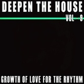 Deepen the House, Vol. 9 by Various Artists