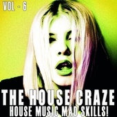 The House Craze, Vol. 6 by Various Artists