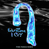 EveryTime I Cry (Pink Panda Remix) by Ava Max