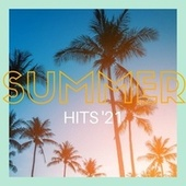 Summer Hits '21 by Various Artists