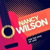 For the Love of Jazz von Nancy Wilson