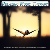 Relaxing Music Therapy: Music for Work, Yoga, Relaxation for Reading and Soothing Background Music fra Relaxing Music Therapy