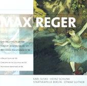 Max Reger: Ballettsuite (Eine) / Konzert im alten Stil / Variations and Fugue on a Theme of Beethoven (Berlin Staatskapelle, Suitner) by Staatskapelle Berlin, Otmar Suitner, Karl Suske