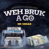 Weh Bruk a Go by Mr. Vegas