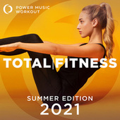 2021 Total Fitness - Summer Edition by Power Music Workout