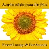Acordes Cálidos para Días Fríos: Finest Lounge & Bar Sounds by ALLTID