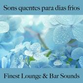 Sons Quentes para Dias Frios: Finest Lounge & Bar Sounds by ALLTID