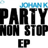 Party Non Stop Ep de Johan K