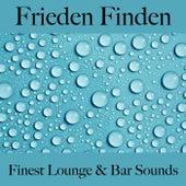 Frieden Finden: Finest Lounge & Bar Sounds by ALLTID