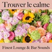 Trouver le calme: finest lounge & bar sounds by ALLTID