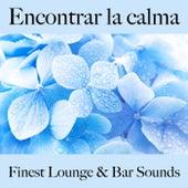 Encontrar la Calma: Finest Lounge & Bar Sounds by ALLTID