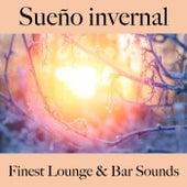 Sueño Invernal: Finest Lounge & Bar Sounds by ALLTID