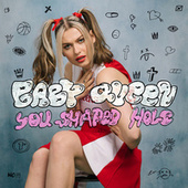 You Shaped Hole by Baby Queen