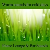 Warm Sounds for Cold Days: Finest Lounge & Bar Sounds by ALLTID