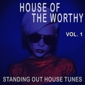 House of the Worthy, Vol. 1 by Various Artists