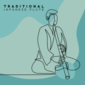 Traditional Japanese Flute: Asian Zen Music, Spa Sound Therapy, Meditation & Relaxation for Inner Harmony by Flute Music Ensemble