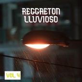 Reggaeton Lluvioso Vol. 4 von Various Artists
