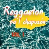 Reggaeton Pa'l Chapuzón Vol. 1 de Various Artists