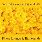 Sons chaleureux pour les jours froids: finest lounge & bar sounds by ALLTID