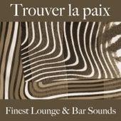 Trouver la paix: finest lounge & bar sounds by ALLTID