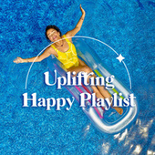 Uplifting Happy Playlist fra Various Artists