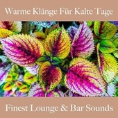 Warme Klänge Für Kalte Tage: Finest Lounge & Bar Sounds by ALLTID