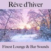 Rêve d'hiver: finest lounge & bar sounds by ALLTID
