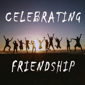 Celebrating Friendship by Various Artists