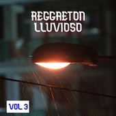 Reggaeton Lluvioso Vol. 3 de Various Artists