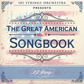 101 Strings Orchestra Presents the Great American Songbook, Vol. 1 by 101 Strings Orchestra