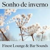 Sonho de Inverno: Finest Lounge & Bar Sounds by ALLTID